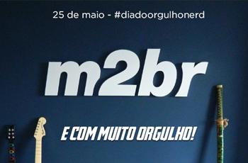 #DiaDoOrgulhoNerd M2BR no blog Galo com Café - Blog da M2BR