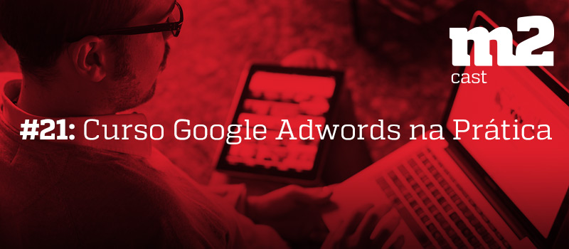 m2cast-21-curso_adwords