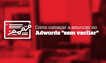 """Webinar - Como começar a anunciar no Adwords """"sem vacilar"""" - Grupo M2BR"""
