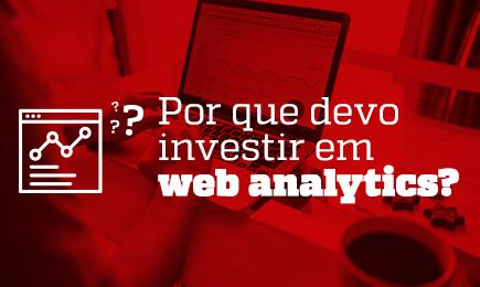 Webinar: Por que devo investir em Web Analytics?