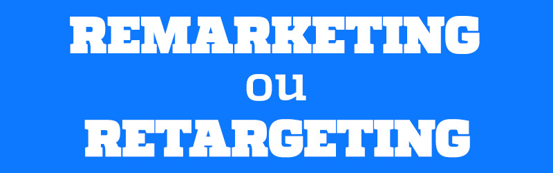 remarketing_retargeting- Blog da M2BR