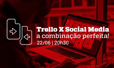 Webinar: Trello x Social Media - a combinação perfeita!