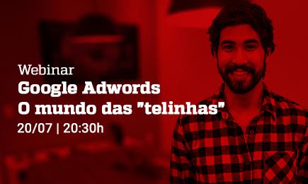 """Webinar: Google Adwords - O mundo das """"telinhas"""" - Grupo M2BR"""