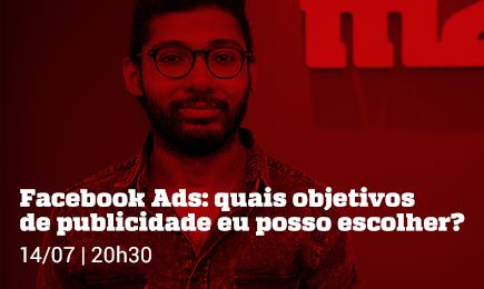Webinar: Facebook Ads - Quais objetivos de publicidade posso escolher? - Grupo M2BR