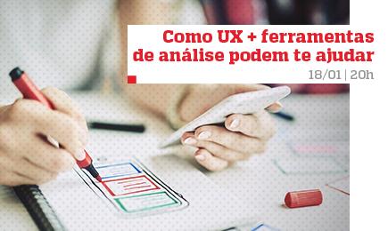 Webinar: Como UX + ferramentas de análise podem te ajudar