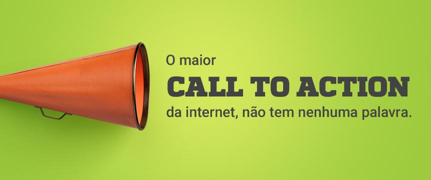 O-maior-call-to-action-da-internet-não-tem-nenhuma-palavra-Blog-da-M2BR