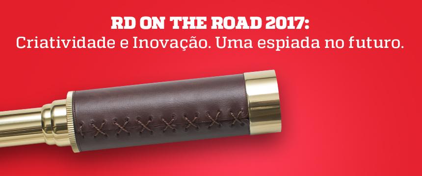 RD on the Road 2017 - Criatividade e Inovação. Uma espiada no futuro. - Blog da M2BR