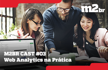 M2BR Cast #03 - Web Analytics na Prática - Grupo M2BR - thumb