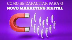 Se capacitar para novo marketing digital