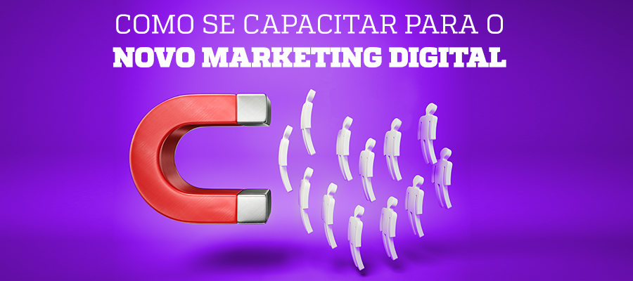 Se capacitar para novo marketing digital