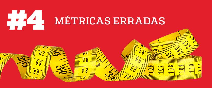 métricas erradas